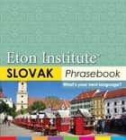 Slovak Phrasebook ebook by Eton Institute