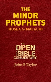 The Minor Prophets - Hosea to Malachi ebook by John B. Taylor