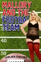 Mallory & The Football Team ebook by Chelsea Chaynes