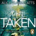 The Taken - DI Erica Martin Book 2 audiobook by Alice Clark-Platts