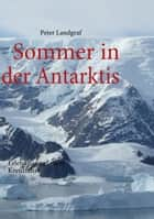 Sommer in der Antarktis ebook by Peter Landgraf