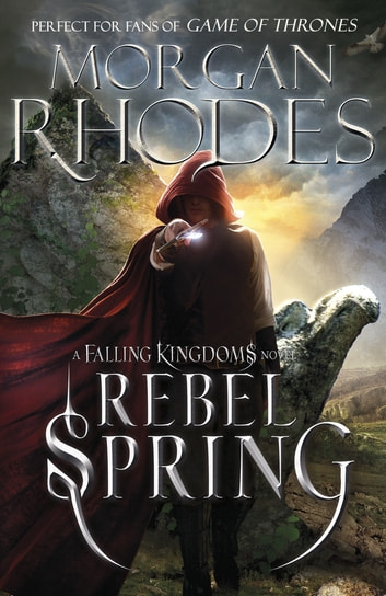 Falling Kingdoms: Rebel Spring (book 2) ebook by Morgan Rhodes