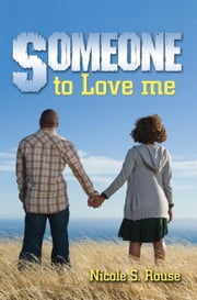 Someone to Love Me ebook by Nicole S. Rouse