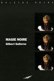 Magie Noire ebook by Gilbert Gallerne