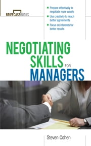 Negotiating Skills for Managers ebook by Steven Cohen