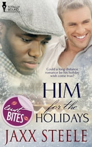 Him for the Holidays ebook by Jaxx Steele