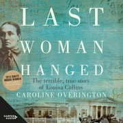 Last Woman Hanged Hörbuch by Caroline Overington