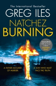 Natchez Burning (Penn Cage, Book 4) ebook by Greg Iles
