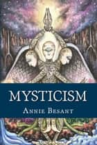 Mysticism ebook by Annie Besant