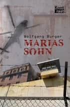 Marias Sohn ebook by Wolfgang Burger