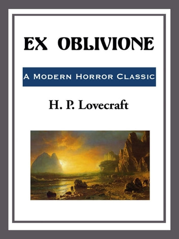 Ex-Oblivione ebook by H. P. Lovecraft