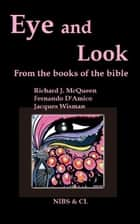 Eye and Look: From the books of the Bible ebook by Richard J. McQueen