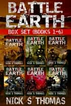 Battle Earth - Box Set (Books 1-6) ebook by Nick S. Thomas