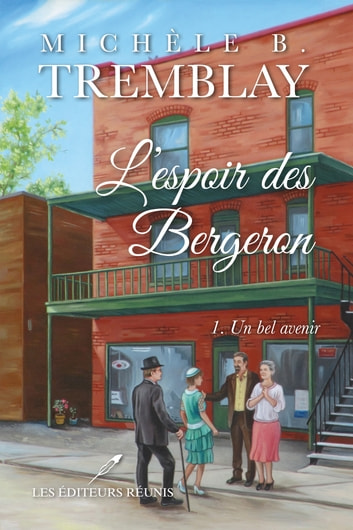 L'espoir des Bergeron 01 : Un bel avenir ebook by Michèle B. Tremblay