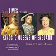 The Lives of the Kings and Queens of England audiobook by