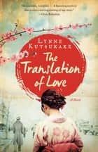 The Translation of Love ebook by Lynne Kutsukake