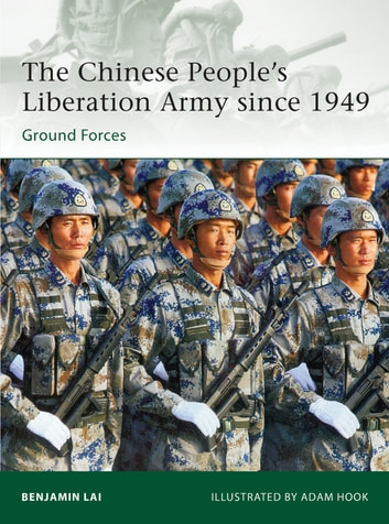 The Chinese People's Liberation Army since 1949 - Ground Forces ebook by Benjamin Lai