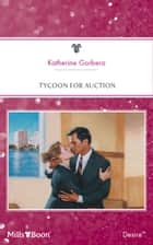 Tycoon For Auction ebook by Katherine Garbera