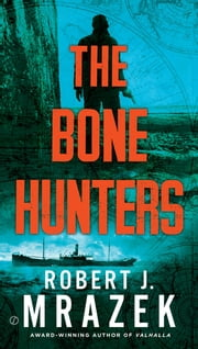 The Bone Hunters ebook by Robert J. Mrazek