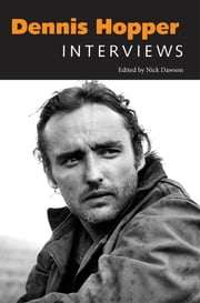 Dennis Hopper - Interviews ebook by Nick Dawson