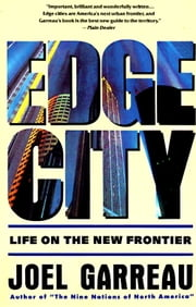Edge City - Life on the New Frontier ebook by Joel Garreau