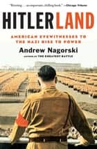 Hitlerland ebook by Andrew Nagorski