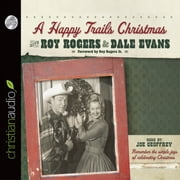 A Happy Trails Christmas audiobook by Roy Rogers, Dale Evans Rogers