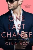 One Last Chance - A Second Chance, Workplace Romance ebook by Gina Azzi