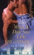 When a Duke Says I Do ebook by Jane Goodger