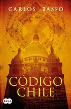 Código Chile ebook by Carlos Basso Prieto