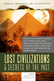Exposed, Uncovered, and Declassified: Lost Civilizations & Secrets of the Past ebook by Kirsten Dalley,Michael Pye