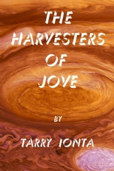 The Harvesters of Jove ebook by Tarry Ionta