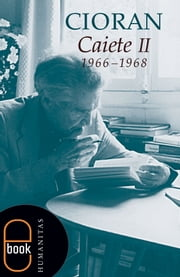 Caiete II (19661968) ebook by Emil Cioran