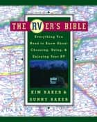 The RVer's Bible (Revised and Updated) ebook by Kim Baker,Sunny Baker
