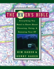 The RVer's Bible (Revised and Updated) - Everything You Need to Know About Choosing, Using, and Enjoying Your RV ebook by Kobo.Web.Store.Products.Fields.ContributorFieldViewModel