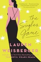 The Singles Game ebook by Lauren Weisberger