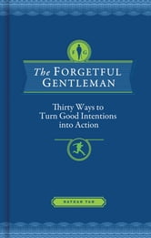 The Forgetful Gentleman - A Daily Devotional Guide for the Modern Man ebook by Nathan Tan