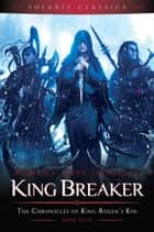 King Breaker ebook by Rowena Cory Daniells