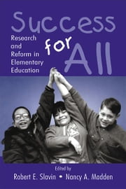 Success for All - Research and Reform in Elementary Education ebook by Robert E. Slavin,Nancy A. Madden