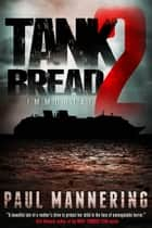 Tankbread 2: Immortal ebook by Paul Mannering