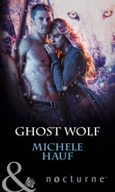 Ghost Wolf (Mills & Boon Nocturne) (In the Company of Vampires, Book 4) ebook by Michele Hauf