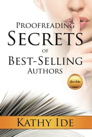 Proofreading Secrets of Best-Selling Authors ebook by Kathy Ide