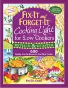 Fix-It and Forget-It Cooking Light for Slow Cookers ebook by Phyllis Good