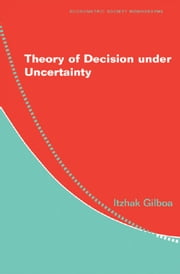 Theory of Decision under Uncertainty ebook by Itzhak Gilboa
