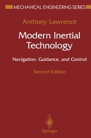 Modern Inertial Technology - Navigation, Guidance, and Control ebook by Anthony Lawrence
