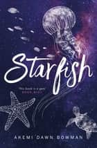 Starfish ebook by Akemi Dawn Bowman