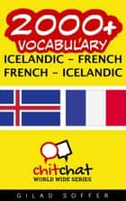 2000+ Vocabulary Icelandic - French ebook by Gilad Soffer