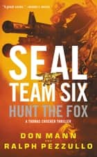 SEAL Team Six: Hunt the Fox ebook by Don Mann, Ralph Pezzullo