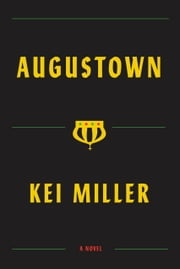 Augustown - A Novel ebook by Kei Miller