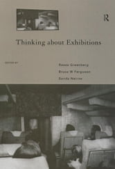 Thinking about Exhibitions ebook by Greenberg, Reesa